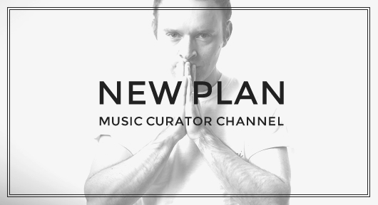 NEW PLAN MUSIC CURATOR CHANNEL